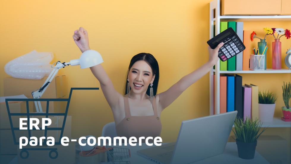 ERP para e-commerce; Sistema Erp para E-commerce