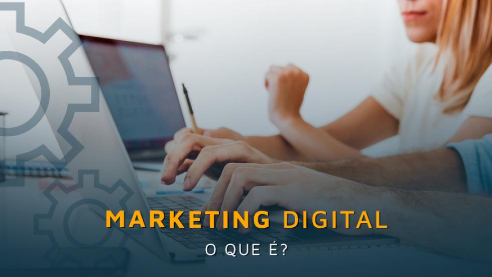 Marketing Digital: o que é