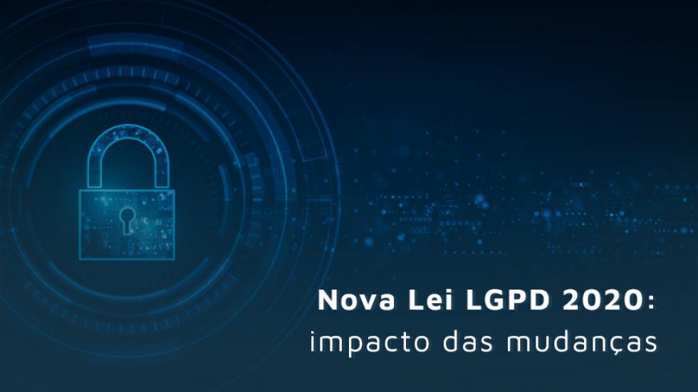 Lei LGPD; LGPD: o que é; Lei Geral de Proteção dos dados Pessoais; Nova Lei LGPD; LGPD 2020; proteção de dados pessoais
